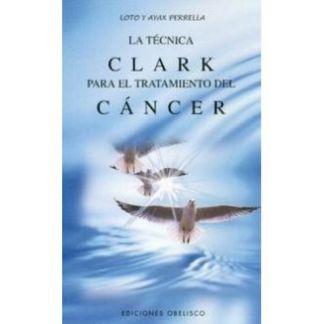 Libro: La Técnica Clark para el Tratamiento del Cáncer