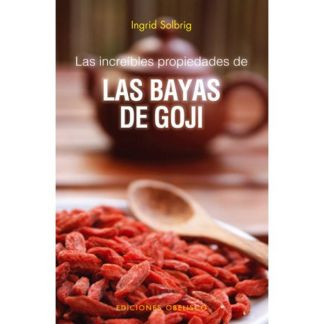 Libro: Las Increíbles Propiedades de las Bayas de Goji