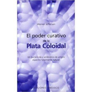 Libro: El Poder Curativo de la Plata Coloidal