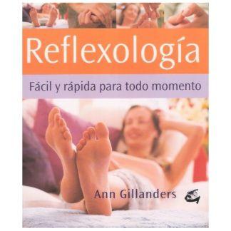 Libro: Reflexología Fácil y Rápida para Todo Momento