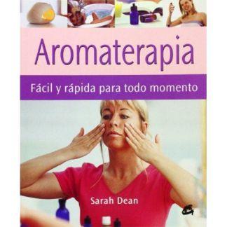 Libro: Aromaterapia Fácil y Rápida para todo Momento