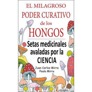 Libro: El Milagroso Poder Curativo de los Hongos